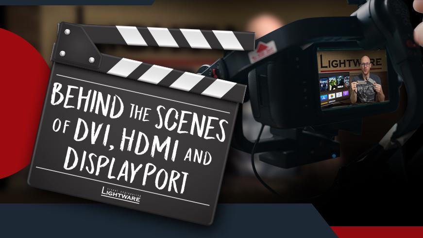 Behind The Scenes Of DVI, HDMI And DisplayPort